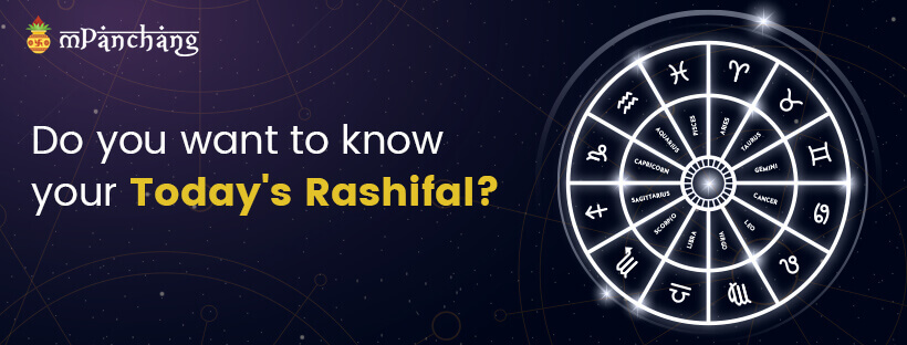Do you want to know your today's rashifal?