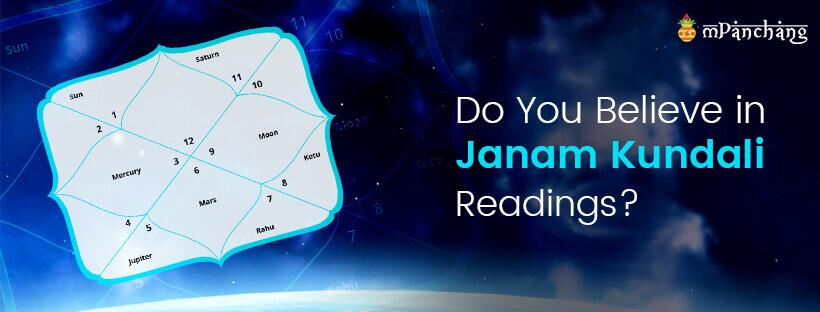 Do you believe in Janam Kundali readings?