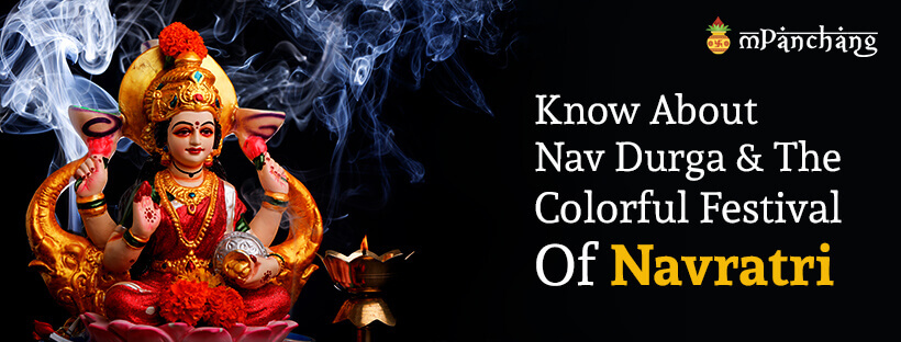 Know About Nav Durga & The Colorful Festival Of Navratri