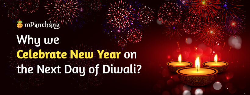 Why we celebrate New Year on the next day of Diwali?