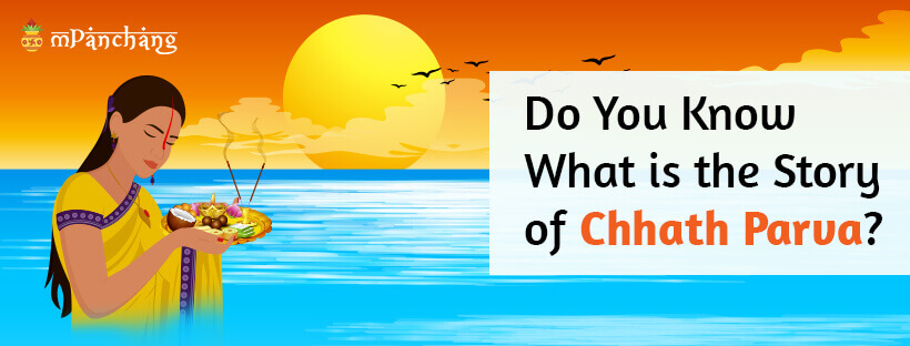Do you know what is the story of Chhath Parva?