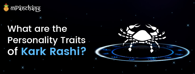 What are the personality traits of Kark Rashi